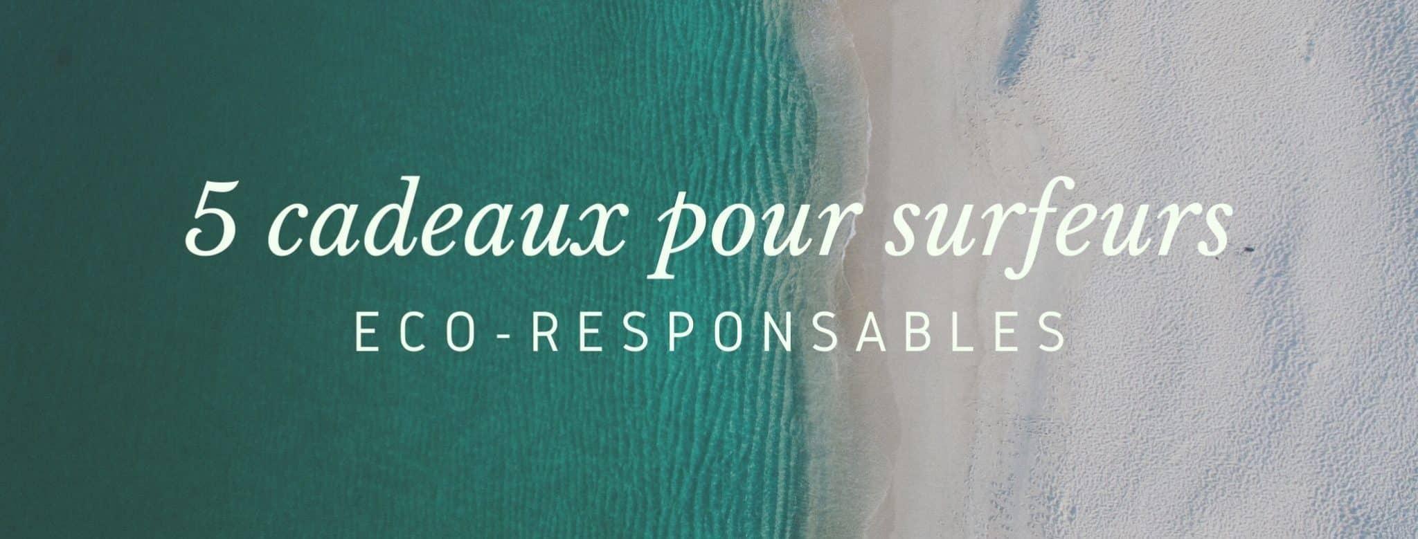 idée cadeau surfeur eco-responsables